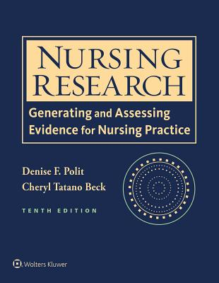 Nursing Research: Generating and Assessing Evidence for Nursing Practice - Polit, Denise F., and Beck, Cheryl Tatano