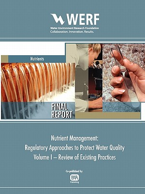 Nutrient Management: Regulatory Approaches to Protect Water Quality: WERF Report NUTR1R06i - Clark, David