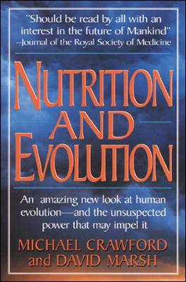 Nutrition and Evolution: Food in Evolution and the Future - Crawford, Michael, and Bensen, Don R (Editor), and Marsh, David
