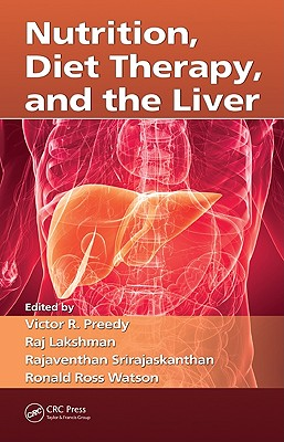 Nutrition, Diet Therapy, and the Liver - Preedy, Victor R (Editor)