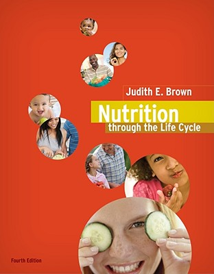 Nutrition Through the Life Cycle - Brown, Judith E, P, and Isaacs, Janet, and Krinke, Bea