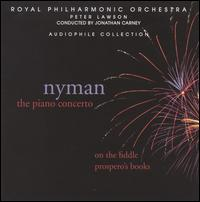 Nyman: Piano Concerto; On the Fiddle; Prospero's Books - Jonathan Carney (violin); Peter Lawson (piano); Royal Philharmonic Orchestra; Jonathan Carney (conductor)