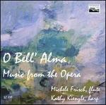 O Bell' Alma: Music from the Opera