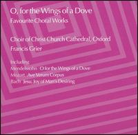 O, for the Wings of a Dove: Favourite Choral Works - Andrew Olleson (treble); Charles Daniels (tenor); Edward Harris (treble); Harry Bicket (organ);...