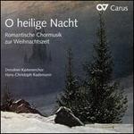 O heilige Nacht: Romantische Chormusik zur Weihnachtszeit