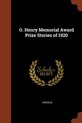 O. Henry Memorial Award Prize Stories of 1920 - Various