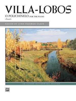 O Polichinelo: Sheet - Villa-Lobos, Heitor (Composer), and Olson, Lynn Freeman (Editor)