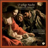 O selige Nacht: Traditional Christmas Music - Concilium Musicum, Vienna; Kurt Equiluz (tenor); Manfred Equiluz (tenor); Paul Angerer (conductor)