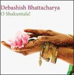 O Shakuntala!