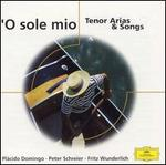O Sole Mio: Tenor Arias and Songs