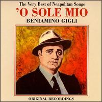 O Sole Mio - Beniamino Gigli