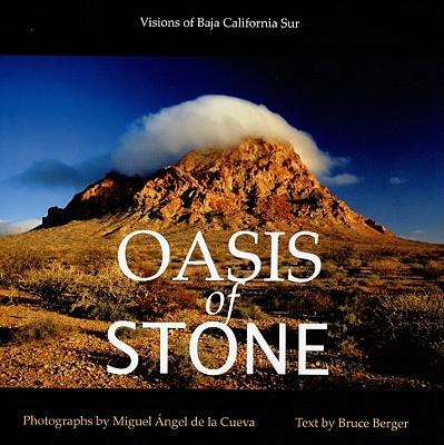 Oasis of Stone: Visions of Baja California Sur - Berger, Bruce