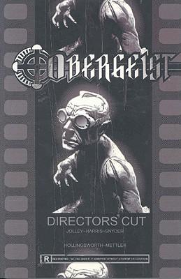 Obergeist: Directors' Cut - Jolley, Dan, and Harris, Tony