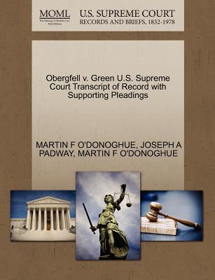 Obergfell V. Green U.S. Supreme Court Transcript of Record with Supporting Pleadings - O'Donoghue, Martin F, and Padway, Joseph A