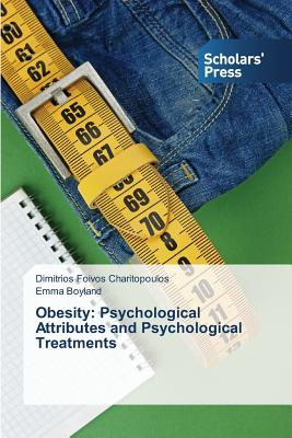 Obesity: Psychological Attributes and Psychological Treatments - Charitopoulos Dimitrios Foivos