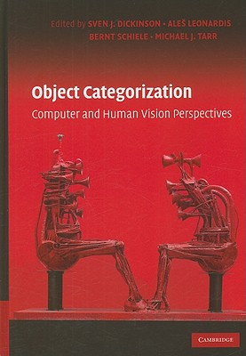 Object Categorization: Computer and Human Vision Perspectives - Dickinson, Sven J (Editor)