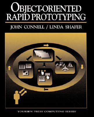 Object-Oriented Rapid Prototyping - Connell, John L, and Shafer, Linda Isabell
