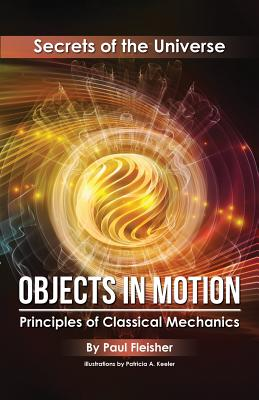 Objects in Motion: Principles of Classical Mechanics - Fleisher
