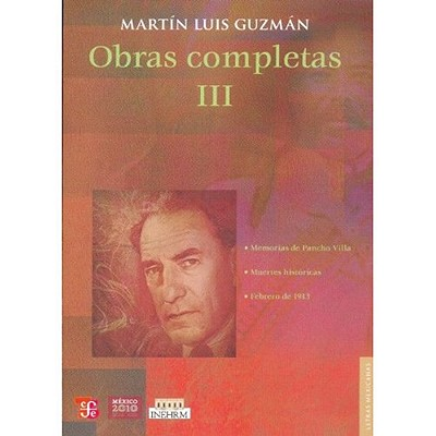Obras Completas III - Guzman, Martin Luis