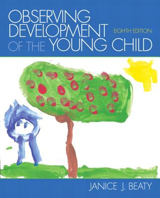 Observing Development of the Young Child - Beaty, Janice J.