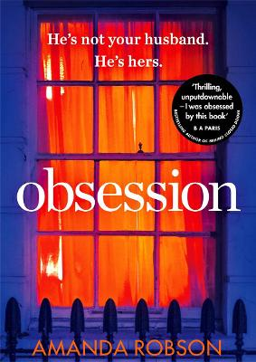 Obsession: The Bestselling Psychological Thriller Perfect for Summer Reading - Robson, Amanda