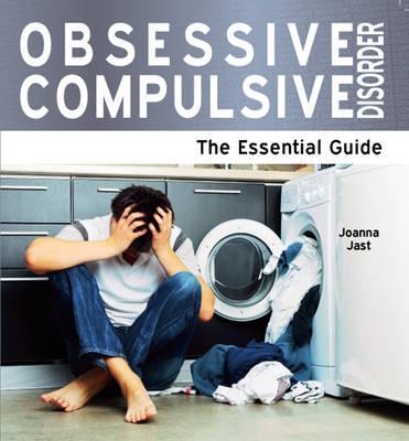 Obsessive Compulsive Disorder: The Essential Guide - Jatrzebska, Joanna