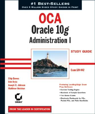 Oca: Oracle 10g Workshop I Study Guide - Dawes, Chip, and Bryla, Bob, and Johnson, Joseph C