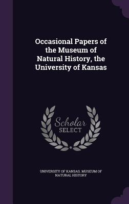 Occasional Papers of the Museum of Natural History, the University of Kansas - University of Kansas Museum of Natural (Creator)
