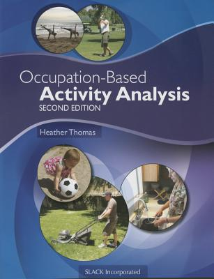 Occupation-Based Activity Analysis - Thomas, Heather, PhD, Otr/L