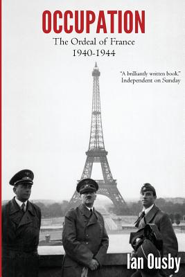 Occupation: The Ordeal of France 1940-1944 - Ousby, Ian