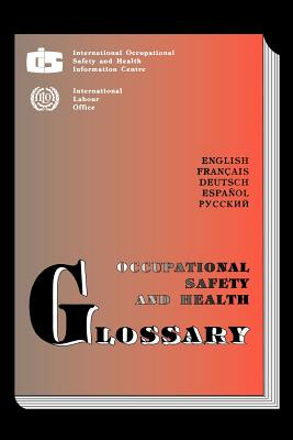 Occupational Safety and Health Glossary (Multilingual E/F/S/G/R) - Ilo