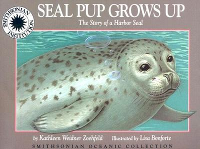 Oceanic Collection: Seal Pub Grows Up: The Story of a Harbor Seal - Zoehfeld, Kathleen Weidner