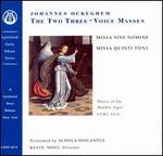 Ockeghem: Missa sine nomine; Missa quinti toni