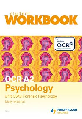 OCR A2 Psychology: Workbook Unit G543: Forensic Psychology - Marshall, Molly