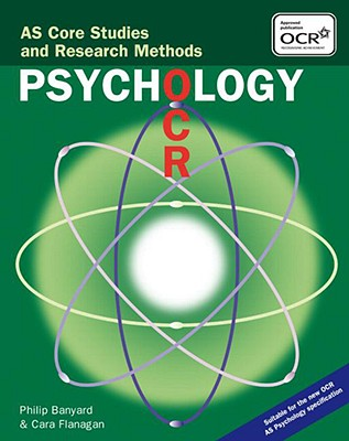 OCR Psychology: As Core Studies and Research Methods - Banyard, Philip, and Flanagan, Cara