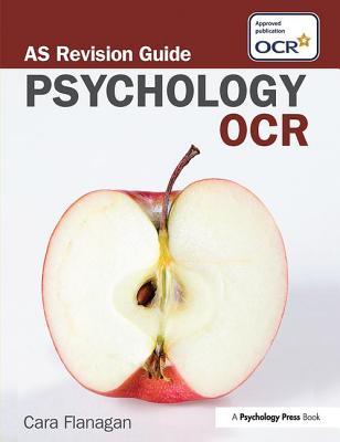 OCR Psychology: AS Revision Guide - Flanagan, Cara