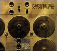 Octane Twisted - Porcupine Tree