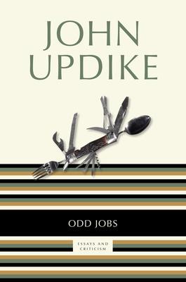 Odd Jobs: Essays and Criticism - Updike, John, Professor