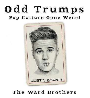 Odd Trumps: Pop Culture Gone Weird - Ward, Eddie, and Ward, James