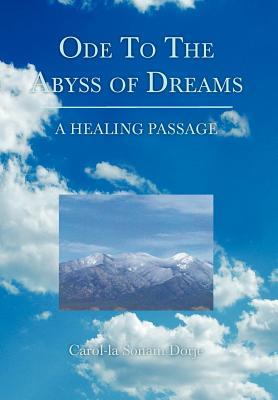 Ode to the Abyss of Dreams - Dorje, Carol-La Sonam