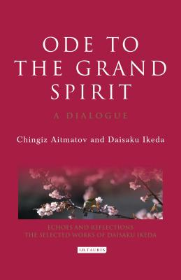 Ode to the Grand Spirit: A Dialogue - Aitmatov, Chingiz