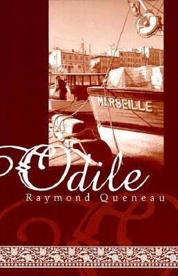 Odile - Queneau, Raymond, and Sanders, Carol (Introduction by)