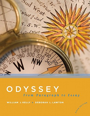 Odyssey: From Paragraph to Essay - Kelly, William J, and Lawton, Deborah L