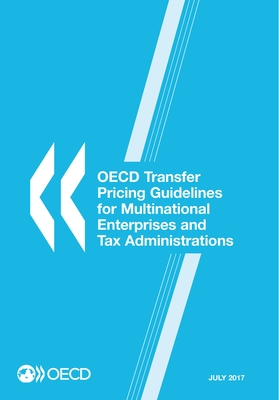 OECD Transfer Pricing Guidelines for Multinational Enterprises and Tax Administrations - Organization for Economic Cooperation and Development (Editor)
