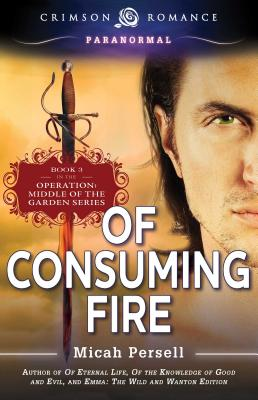 Of Consuming Fire - Persell, Micah