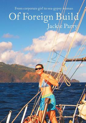 Of Foreign Build - Parry, Jackie Sarah