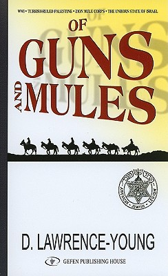 Of Guns and Mules - Lawrence-Young, David