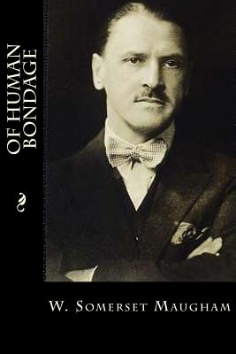 Of Human Bondage - Maugham, W Somerset, and Montoto, Maxim (Editor)