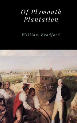 Of Plymouth Plantation book by William Bradford, Governor ...