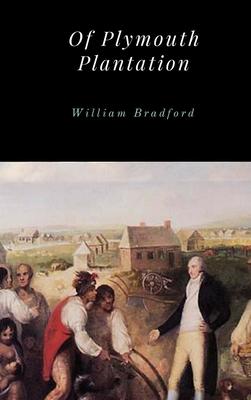 Of Plymouth Plantation - Bradford, William